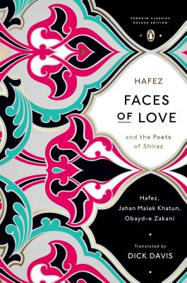 Faces of Love By Davis, Dick (TRN)/ Hafez/ Khatun, Jahan/ Zakani, Obayd-e