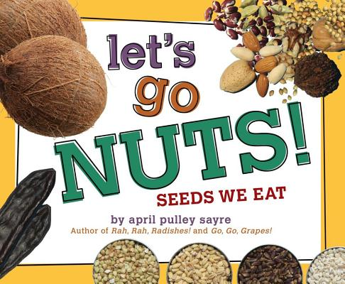 Let's Go Nuts! By Sayre, April Pulley/ Sayre, April Pulley (ILT)